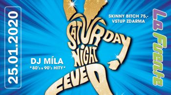 Saturday Night Fever - DJ Míla (Skinny Bitch 75,-)